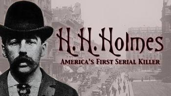 Фильм хх холмс первый американский серийный убийца