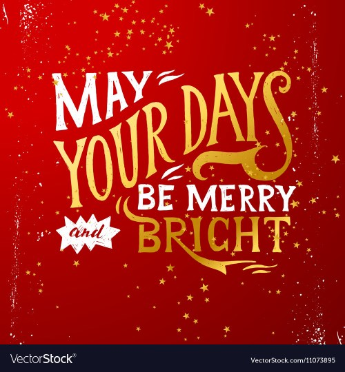 Medium Of May Your Days Be Merry And Bright