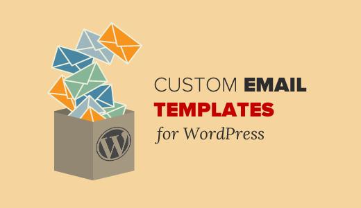 Custom WordPress Email Templates