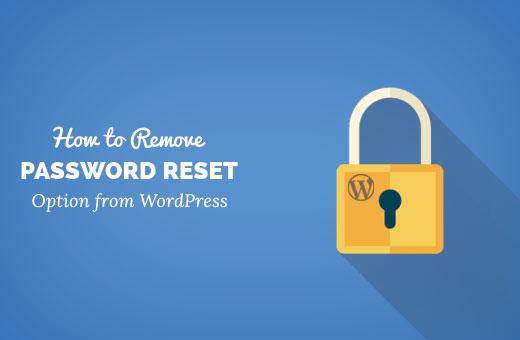 Removing password reset option from WordPress