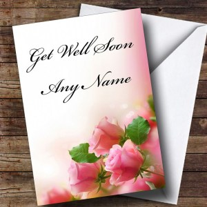 Fetching Her Kids Get Well Soon Quotes Pink Roses Personalised Get Well Soon Card Pink Roses Personalised Get Well Soon Card Card Zoo Get Well Soon Quotes