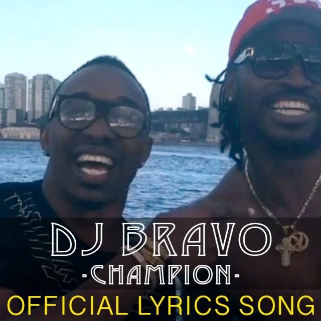 DJ Bravo – Champion Official Lyric Video