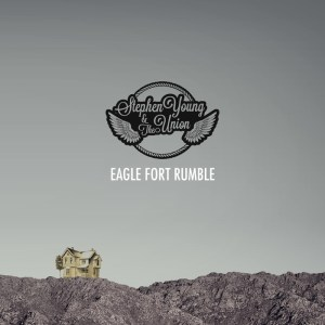 Stephen Young and The Union Eagle Fort Rumble Album