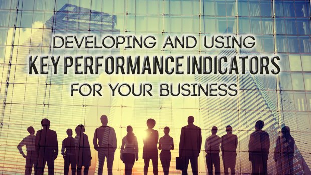 Developing and Using Key Performance Indicators for Your Business