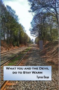 2015_Daye_What_You_and_the_Devil_Do_To_Stay_Warm