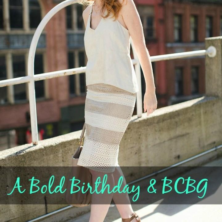A Bold Birthday & BCBG