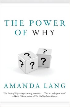 The Power Of Why by Amanda Lang