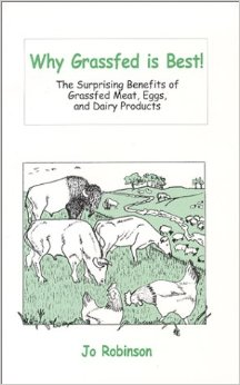 Why Grassfed Is Best! by Jo Robinson