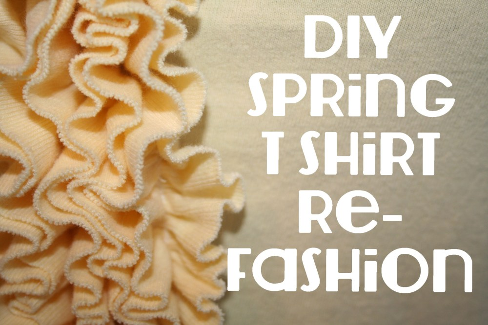 A DIY Spring T Shirt Refashion  (1/6)