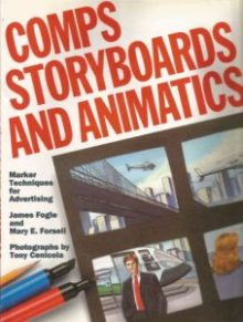 Comps Storyboards and Animatics by james Fogle and Mary E Forsell 1989