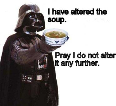 I have altered the soup pray I do not alter it further