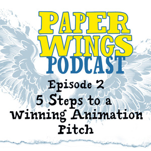 Animation Pitch Podcast Episode from Paper Wings
