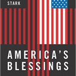 """America's Blessings: How Religion Benefits Everyone, Including Atheists"""