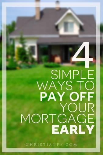 4 Simple Ways to Pay Off Your Mortgage Early