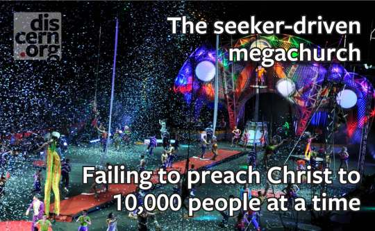 The seeker-driven megachurch – failing to preach Christ to 10,000 people at a time