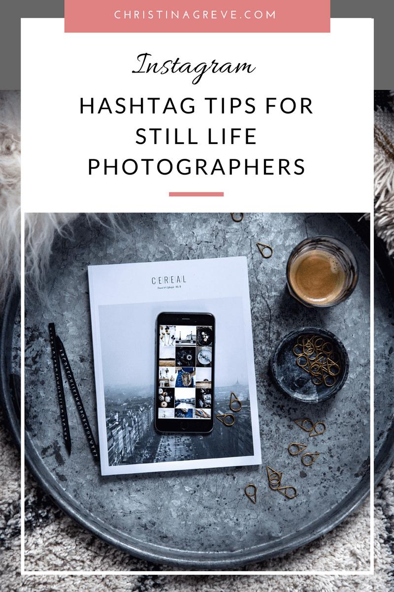 10 #Hashtag Tips For Still Life Photographers - CHRISTINA ...