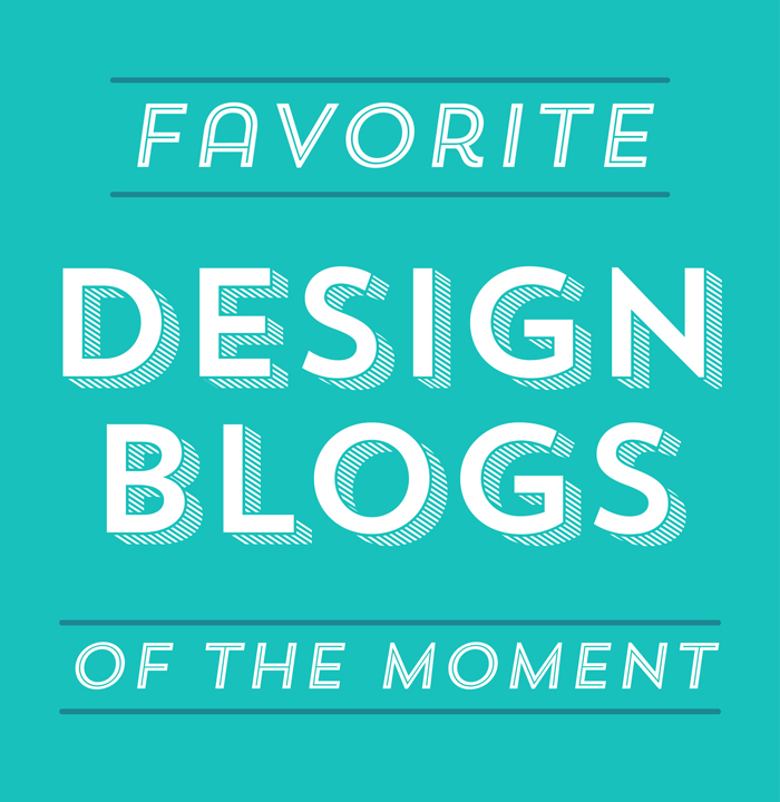 My Favorite Design Blogs of the Moment