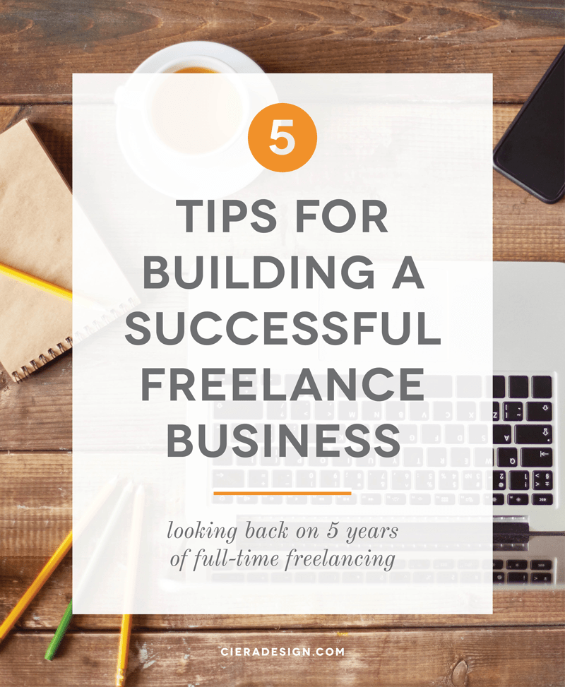5 Tips for Building a Successful Freelance Business