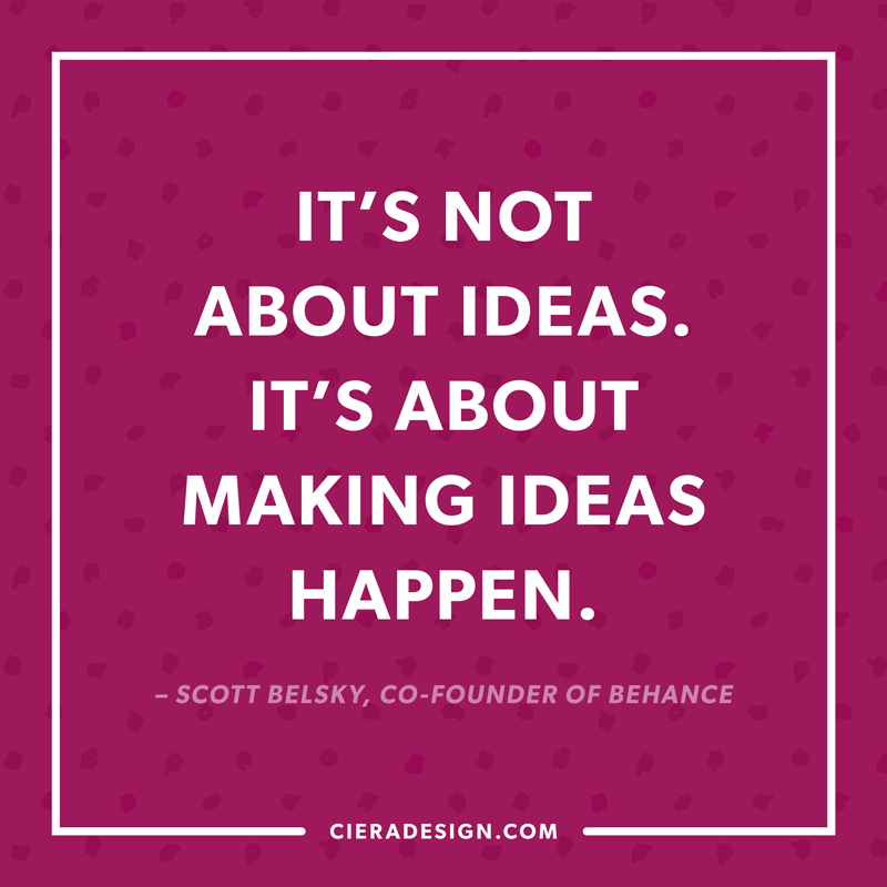 Making Ideas Happen Quote