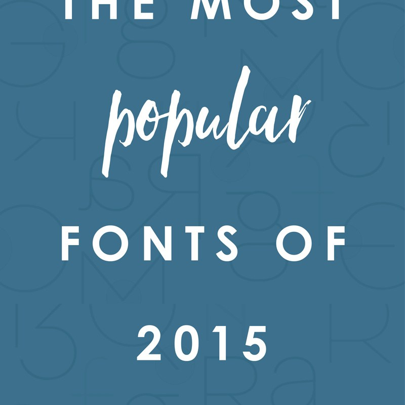 The Most Popular Fonts of 2015