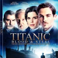 Blu-ray Review: Titanic: Blood and Steel