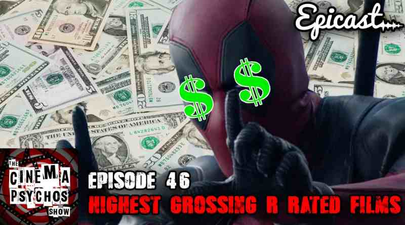 Highest Grossing R Rated Movies – Episode 46