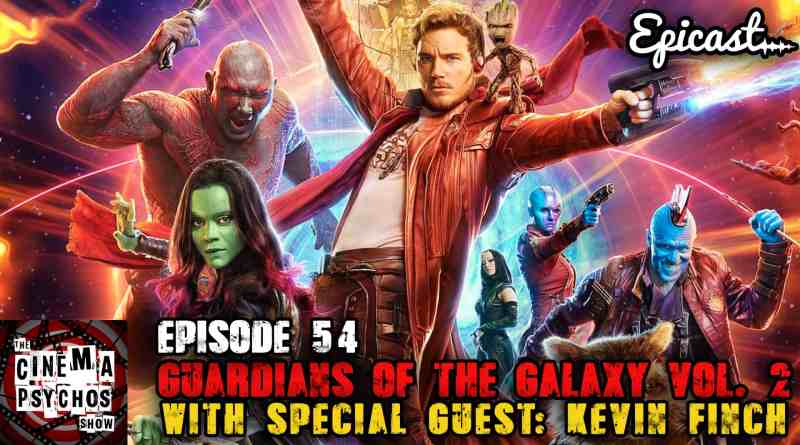 Guardians of the Galaxy Vol. 2 – Movie Review – Episode 54
