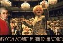 15 Filmes com Wolfgang A. Mozart em sua Trilha Sonora