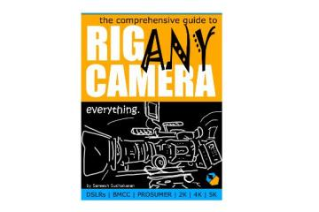 How To Rig Any Camera Book