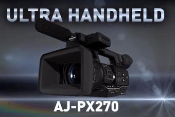 AJ-PX270 Ultra Handheld Camera Recorder