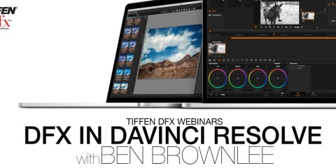 Webinar – Tiffen Dfx in the Resolve Workflow from The Tiffen Company