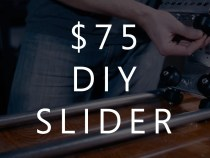 Cheap DIY $75 Slider