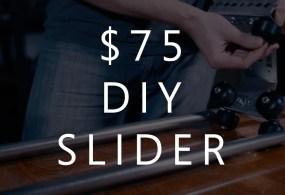 Cheap DIY $75 Slider