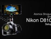 Atomos Shogun Nikon D810 Setup Guide