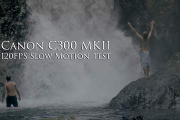 Canon C300 MKII 120 FPS Slow Motion Test from Armadas