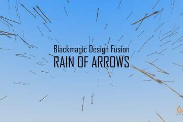 Using Blackmagic Design Fusion to Create a Rain of Arrows Tutorial