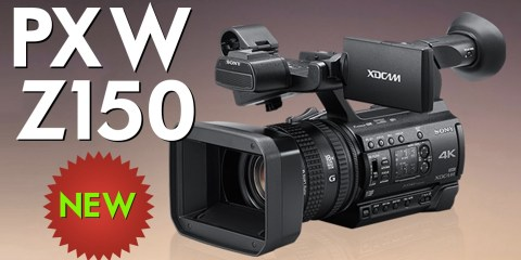 4K Creators Take a Look at the Sony PXW-Z150