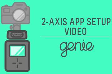 How to Setup the Syrp Genie App for 2-Axis Motion Control Video and Timelapse