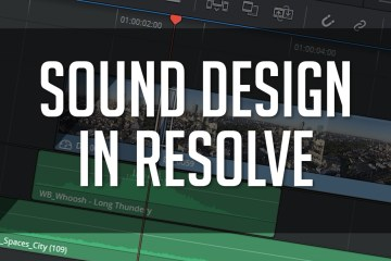 Tips For Sound Design in DaVinci Resolve by Casey Faris