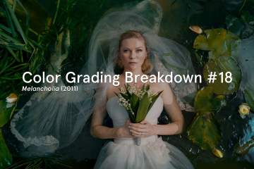 Colour Grading Breakdown #19 Melancholia