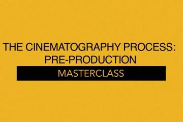 The Production Process: Pre-Production Part 1 via Cooke Optics