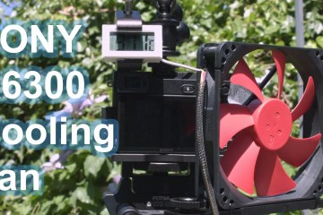New Cooling Fan Solves Sony A6300 4K Video Overheating Issue