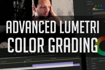 Advanced Colour Grading in Lumetri Adobe Premiere Color Correction Tutorial