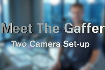 Meet The Gaffer: and the Two Camera Set-up Explained