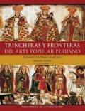 Trincheras y fronteras del arte popular peruano. Ensayos de Pablo Macera