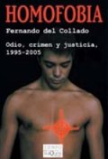 Homofobia. Odio, crimen y justicia, 1995-2005