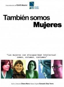 """13. España: Estrenan documental """"También Somos Mujeres"""" sobre mujeres con discapacidad intelectual"""