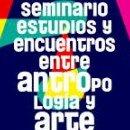 12. Perú: Se realizó el Seminario Internacional Estudios y Encuentros entre Antropología y Arte