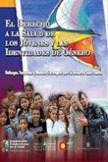 El Derecho a la Salud de los Jóvenes y las Identidades de Género Hallazgos, Tendencias y Medidas Estratégicas para la Acción en Salud Pública