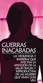 """13. Perú: Red Peruana de Mujeres Viviendo con VIH presentó el libro """"Guerras inacabadas: La violencia y barreras que afectan la salud sexual y reproductiva de las mujeres que viven con VIH"""""""